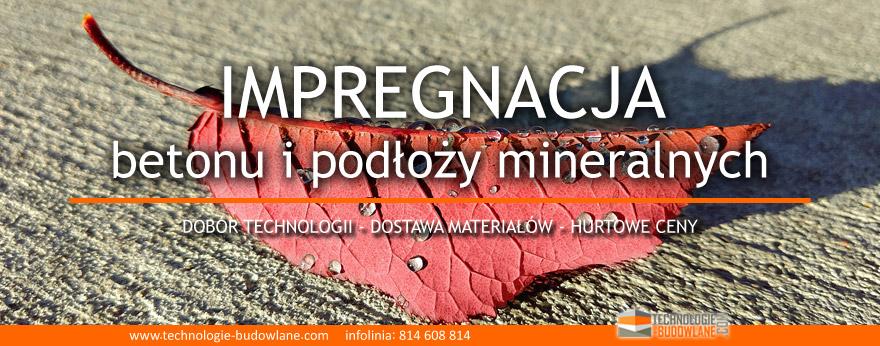 IMPREGNACJA - impregnaty do betonu i podłoży mineralnych