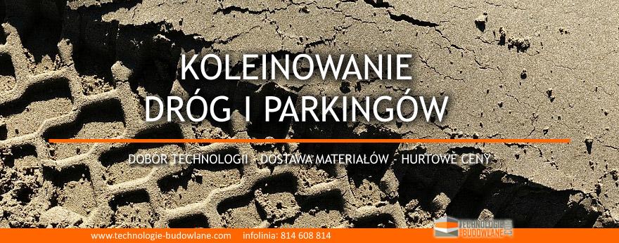 koleinowanie dróg i parkingów - wzmacnianie podłoży