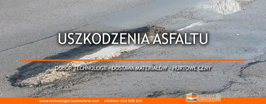 uszkodzenia asfaltu dziury - przelomy wiosenne - naprawa asfaltu